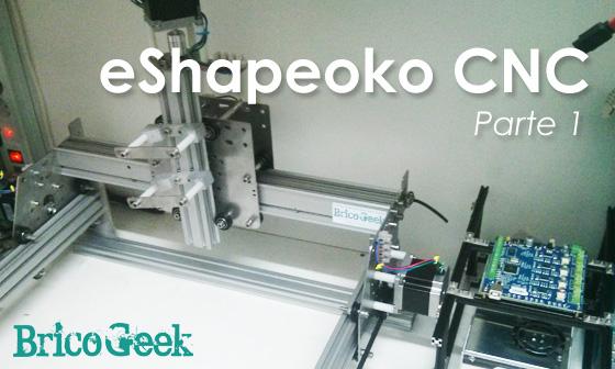 Aventuras con eShapeoko CNC - Parte 1