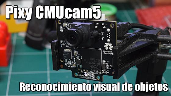 Pixy CMUcam5: Reconocimiento visual de objetos para Rob�tica
