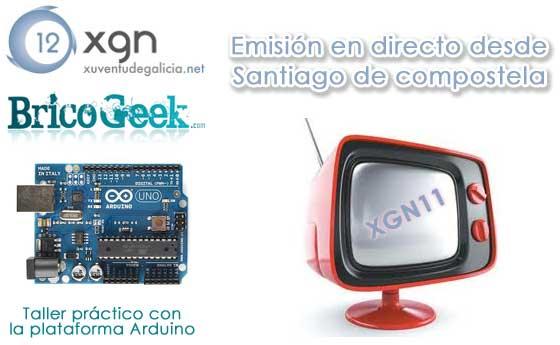 Conferencia y taller práctico sobre Arduino en directo desde la XGN11