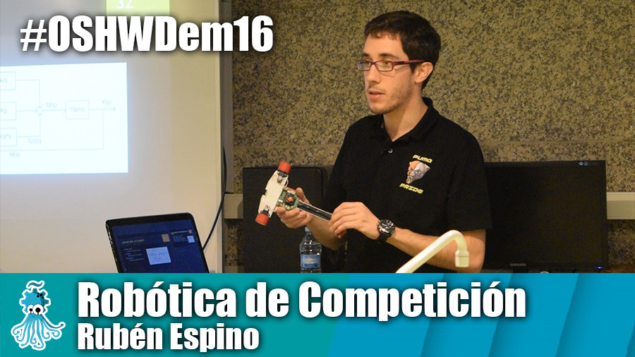 OSHWDem 2016: Charla Robots de Competición de Rubén Espino