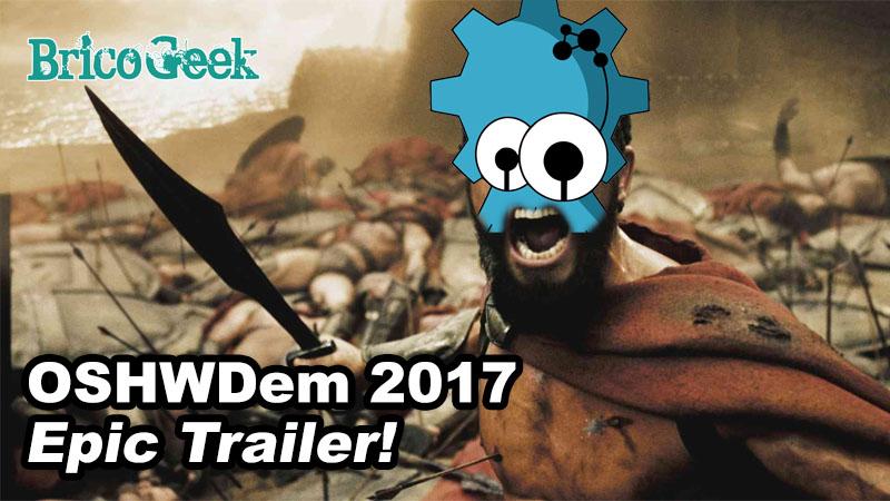OSHWDem 2017 Epic Trailer
