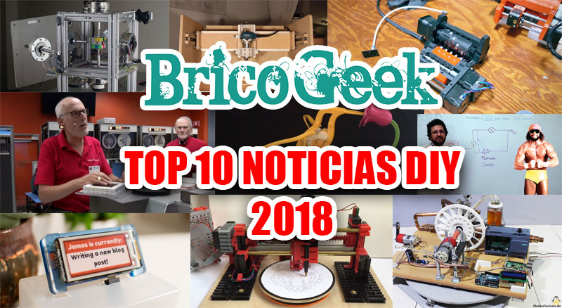 Top 10: Las mejores noticias sobre electrónica DIY de 2018 en BricoGeek.com
