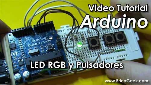 Video Tutorial Arduino: LED RGB y Pulsadores